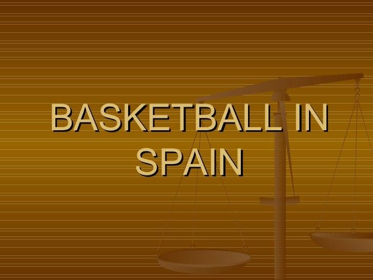 BASKETBALL IN SPAIN