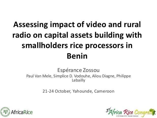 Assessing impact of video and rural radio on capital assets building with smallholders rice processors in Benin Espérance ...
