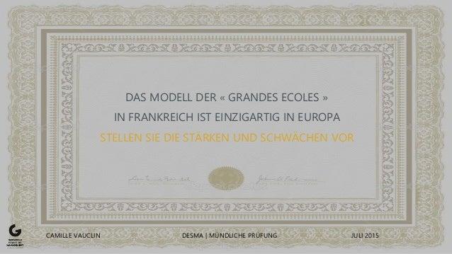 DAS MODELL DER « GRANDES ECOLES » IN FRANKREICH IST EINZIGARTIG IN EUROPA STELLEN SIE DIE STÄRKEN UND SCHWÄCHEN VOR CAMILL...