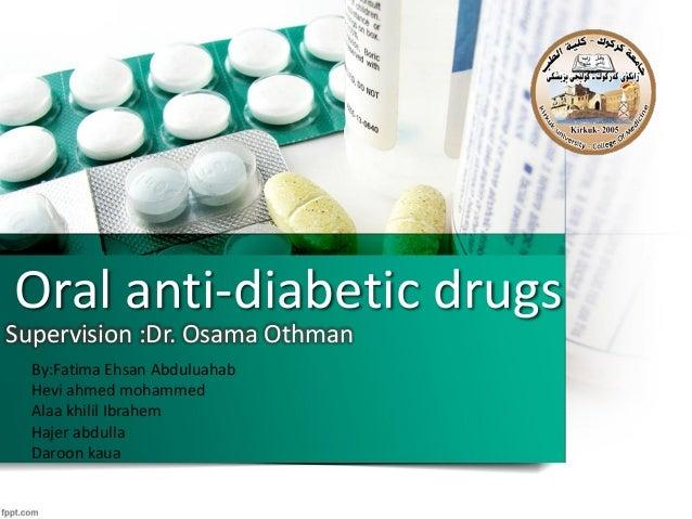 Oral anti-diabetic drugs Supervision :Dr. Osama Othman By:Fatima Ehsan Abduluahab Hevi ahmed mohammed Alaa khilil Ibrahem ...