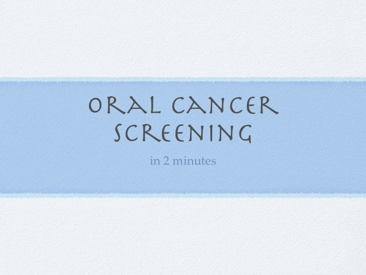 Oral Cancer Screening   in 2 minutes