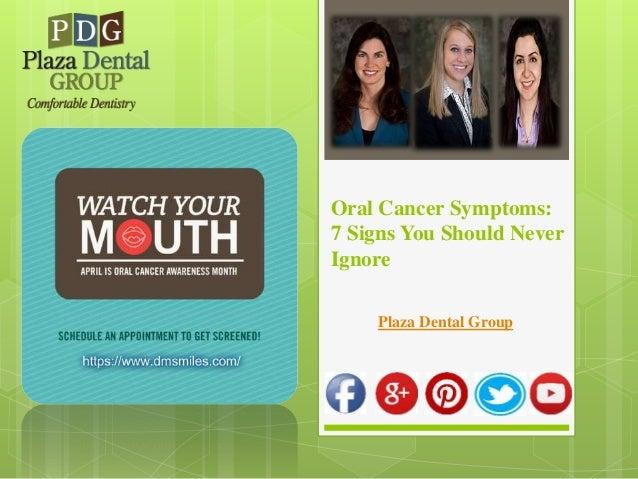 Oral Cancer Symptoms: 7 Signs You Should Never Ignore Plaza Dental Group