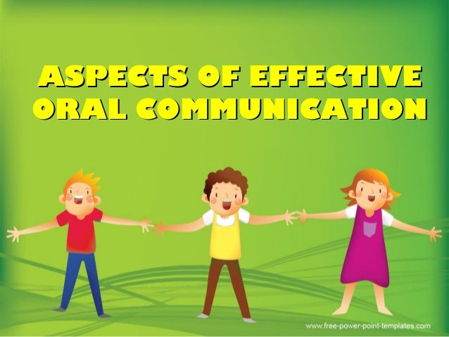 oral communication The research instruments used in the study include the learning by design template and a survey form on the most preferred multimodal oral communication activity.