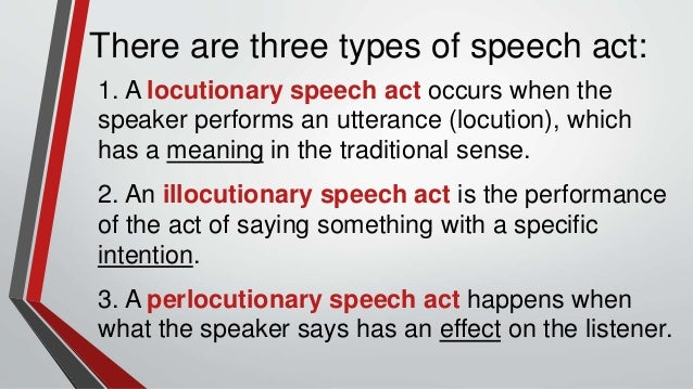 speech act Speech acts and language teaching: linguistic functions of speech act, felicity conditions, types of speech acts.