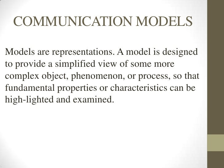 oral communication communication modelsmodels are representations