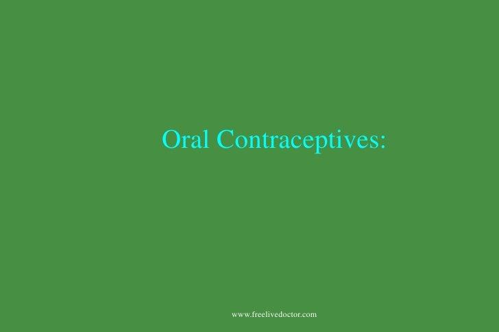 Oral Contraceptives:<br />www.freelivedoctor.com<br />