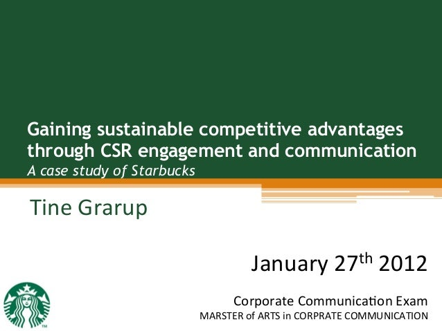 Gaining sustainable competitive advantages through CSR engagement and communication A case study of Starbucks Tine  Grar...