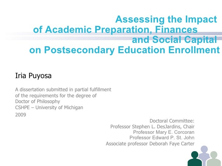 Assessing the Impact        of Academic Preparation, Finances                           and Social Capital       on Postse...