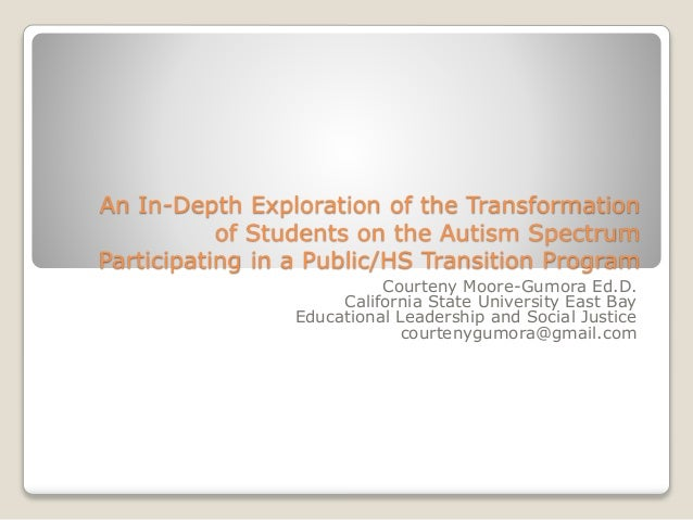 An In-Depth Exploration of the Transformation of Students on the Autism Spectrum Participating in a Public/HS Transition P...