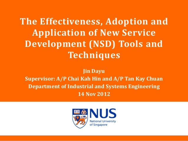 NUS Presentation Title 2001The Effectiveness, Adoption andApplication of New ServiceDevelopment (NSD) Tools andTechniquesJ...
