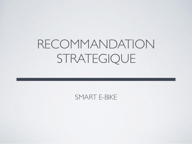 SMART E-BIKE RECOMMANDATION STRATEGIQUE