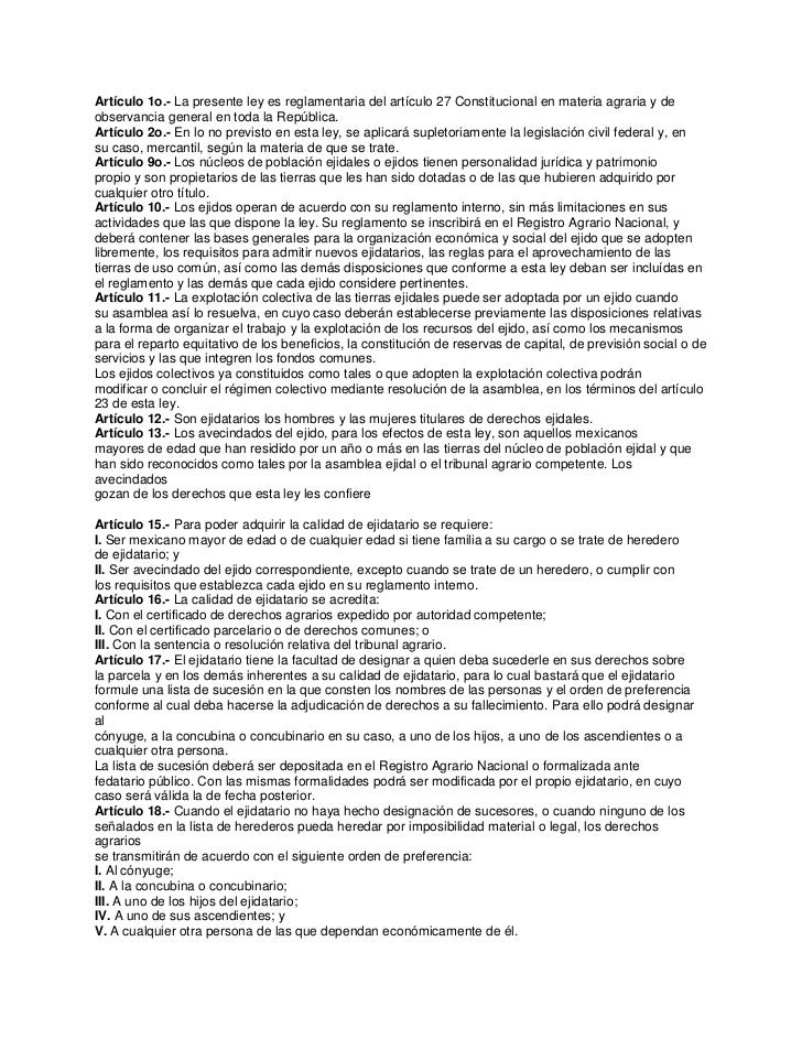 Artículo 1o.- La presente ley es reglamentaria del artículo 27 Constitucional en materia agraria y deobservancia general e...