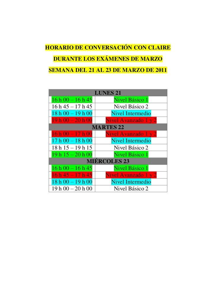 HORARIO DE CONVERSACIÓN CON CLAIRE   DURANTE LOS EXÁMENES DE MARZO SEMANA DEL 21 AL 23 DE MARZO DE 2011                   ...
