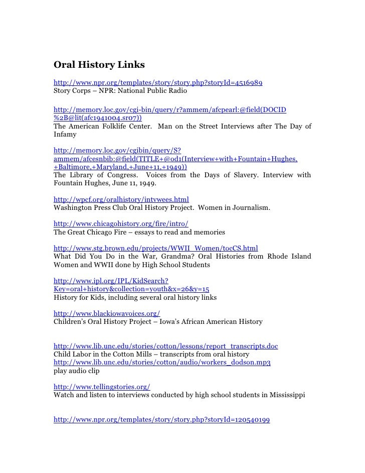 Oral History Links http://www.npr.org/templates/story/story.php?storyId=4516989 Story Corps – NPR: National Public Radio  ...