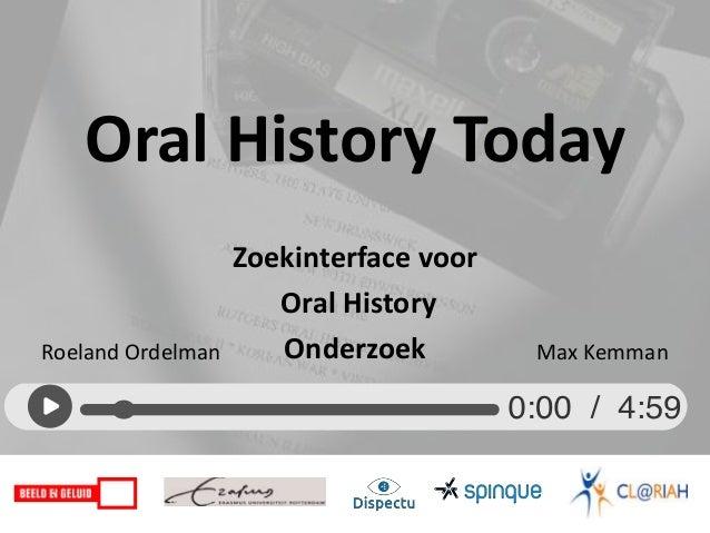 Oral History Today Zoekinterface voor Oral History OnderzoekRoeland Ordelman Max Kemman