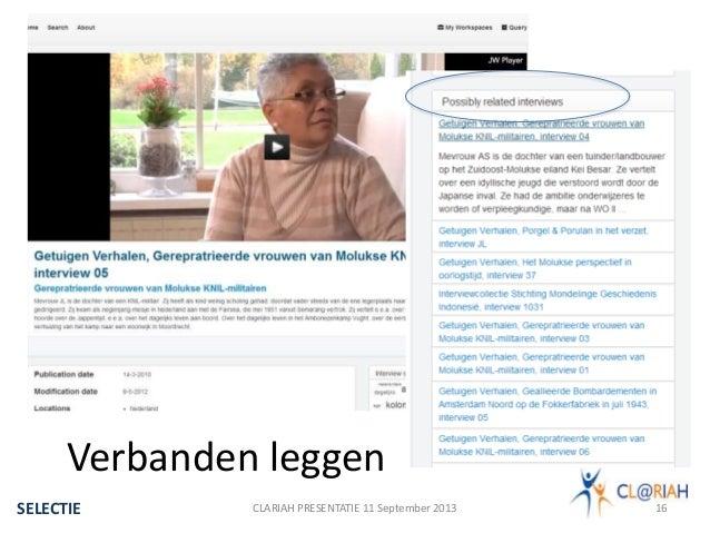 CLARIAH PRESENTATIE 11 September 2013 16 Verbanden leggen SELECTIE
