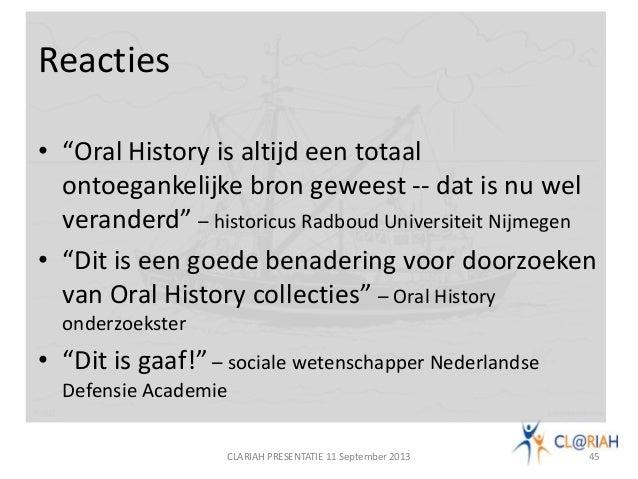 """Reacties • """"Oral History is altijd een totaal ontoegankelijke bron geweest -- dat is nu wel veranderd"""" – historicus Radbou..."""