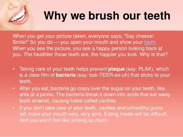 why we should brush our teeth Just how gross is it really if i forget to brush my teeth  bristled brush each brushing session should last about  and we'll do our best to.