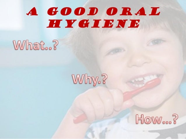good oral hygiene instructions