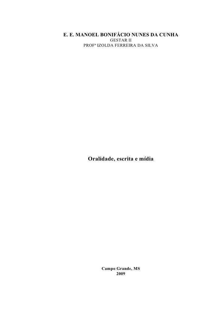 E. E. MANOEL BONIFÁCIO NUNES DA CUNHA                 GESTAR II      PROFª IZOLDA FERREIRA DA SILVA       Oralidade, escri...