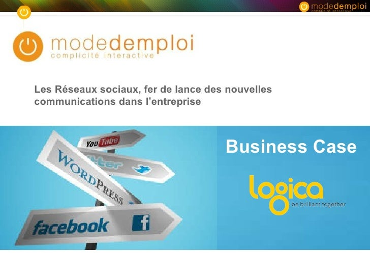 Business Case Les Réseaux sociaux, fer de lance des nouvelles communications dans l'entreprise