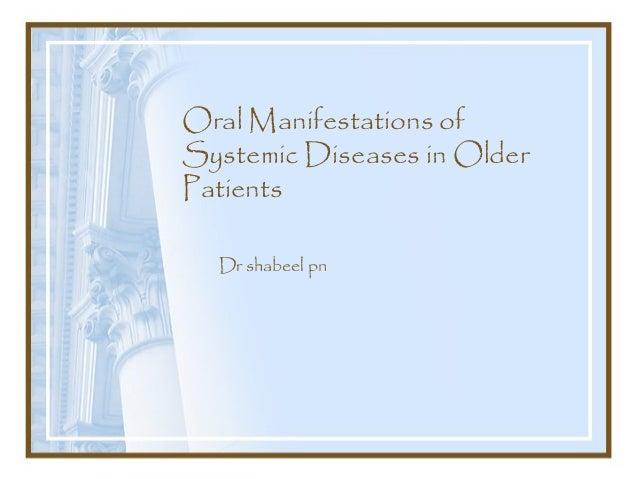 Oral Manifestations of Systemic Diseases in Older Patients Dr shabeel pn