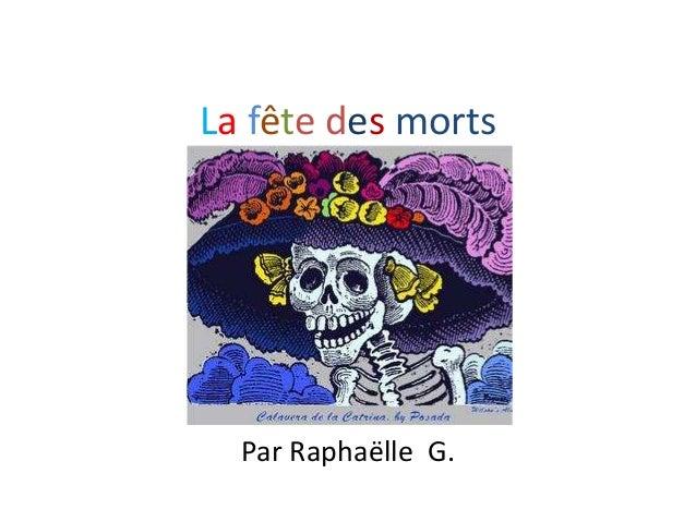La fête des morts Par Raphaëlle G.