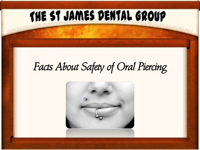 Facts About Safety of Oral Piercing