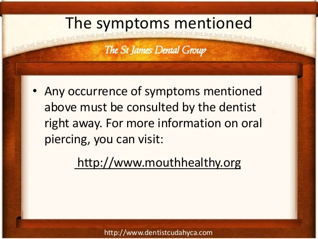 http://www.dentistcudahyca.com The symptoms mentioned • Any occurrence of symptoms mentioned above must be consulted by th...