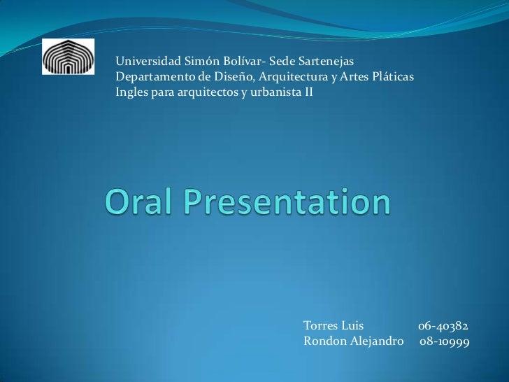 Oral Presentation<br />Universidad Simón Bolívar- Sede Sartenejas                                                         ...
