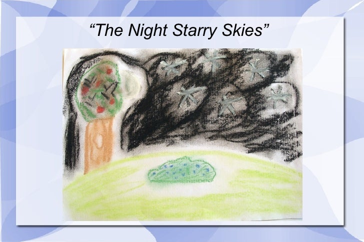 """ The Night Starry Skies"""