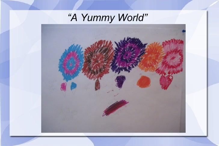""""""" A Yummy World"""""""