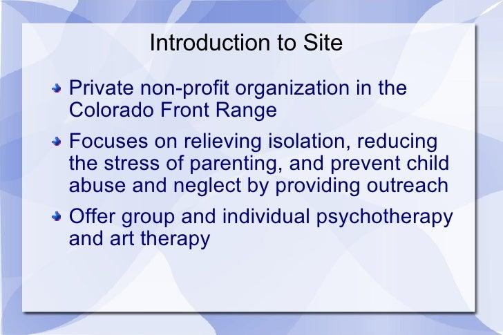 Introduction to Site <ul><li>Private non-profit organization in the Colorado Front Range </li></ul><ul><li>Focuses on reli...