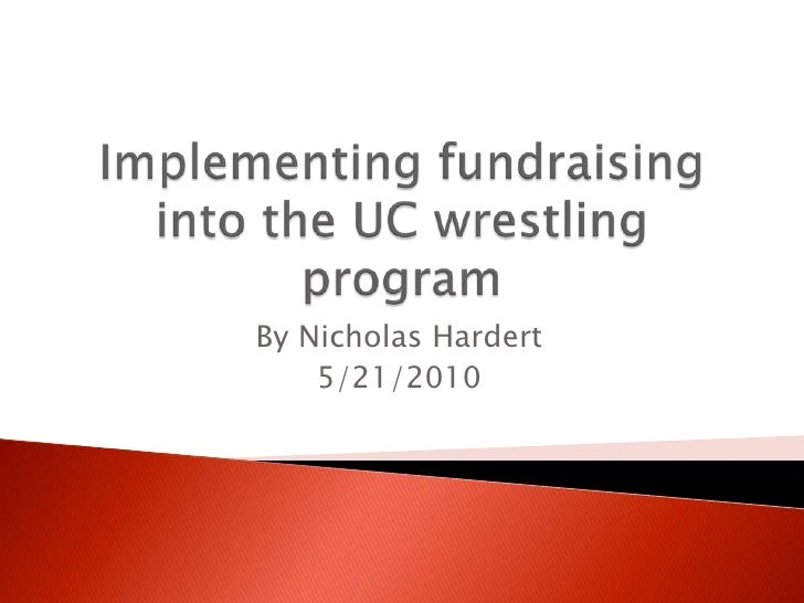 Implementing fundraising into the UC wrestling program<br />By Nicholas Hardert<br />5/21/2010<br />