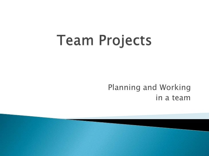 Team Projects<br />Planning and Working <br />in a team<br />
