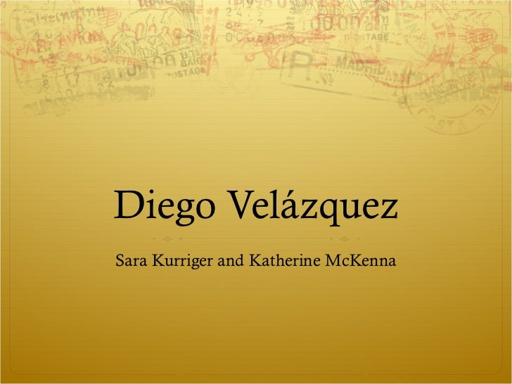 Diego Velázquez Sara Kurriger and Katherine McKenna