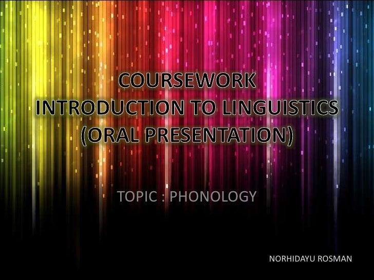 TOPIC : PHONOLOGY                    NORHIDAYU ROSMAN