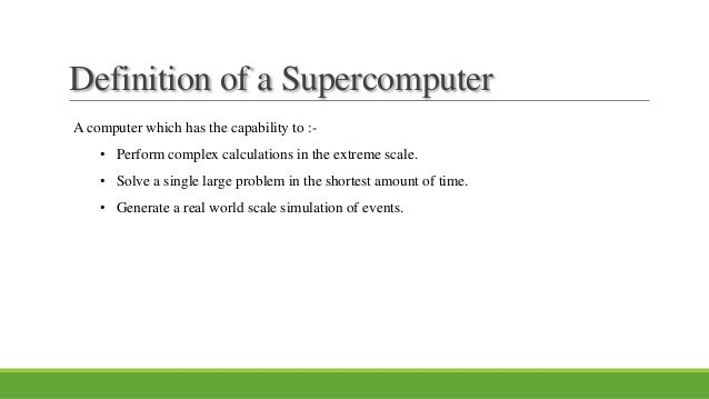 brief definition of supercomputers