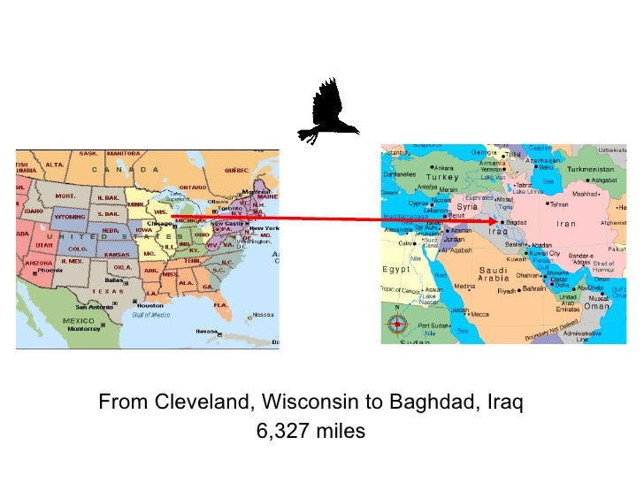 From Cleveland, Wisconsin to Baghdad, Iraq 6,327 miles
