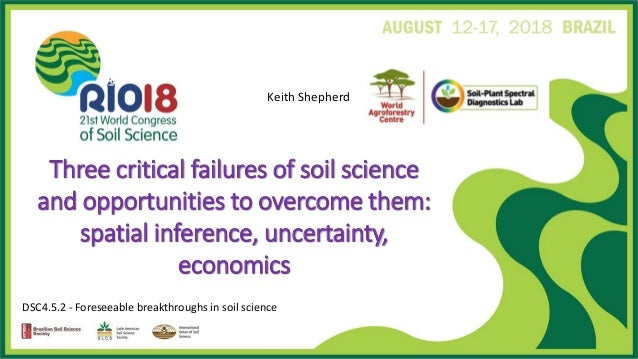 DSC4.5.2 - Foreseeable breakthroughs in soil science Three critical failures of soil science and opportunities to overcome...