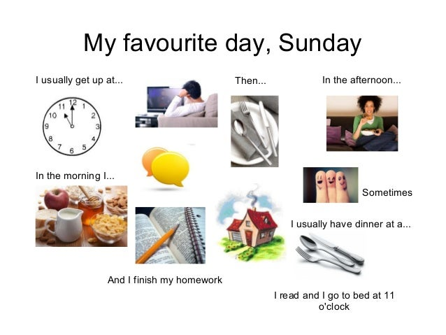 favourite day My favorite day is saturday because it is the only day i get to sleep in most of the time i have a lot of homework to complete on the weekends, but sometimes i get to spend time with friends or family.