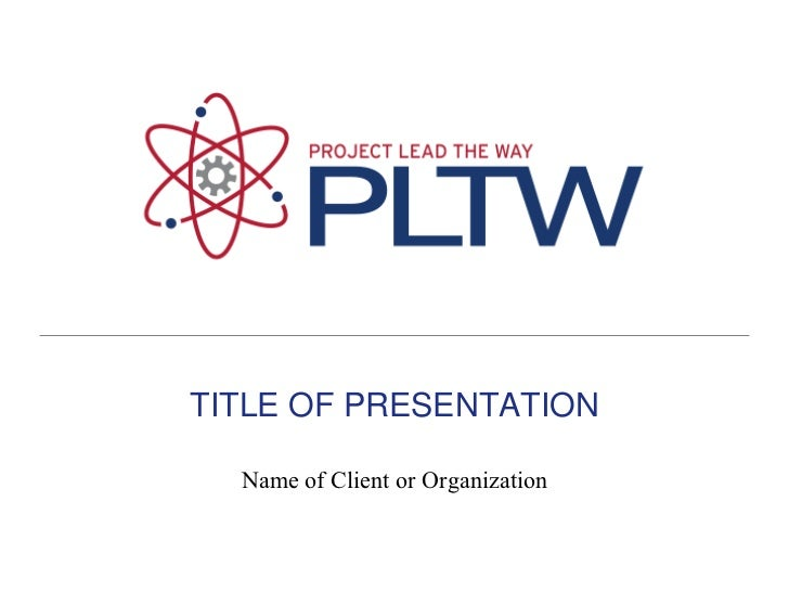 TITLE OF PRESENTATION  Name of Client or Organization