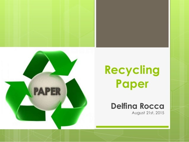 benefits of recycling paper However, through active paper recycling, only 20% more wood will need to be harvested by 2010 it takes 95% less energy to recycle aluminum than it does to make it from raw materials making products from recyclables results in energy savings recycled steel saves 60% production energy, recycled newspaper 40%,.