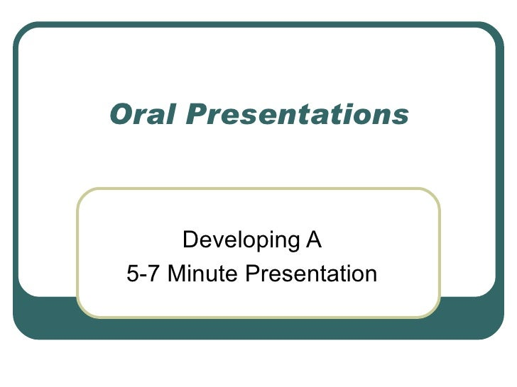 Oral Presentations Developing A 5-7 Minute Presentation