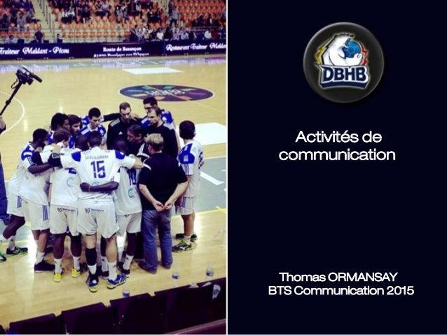 Mes actions de communication Activités de communication Thomas ORMANSAY BTS Communication 2015