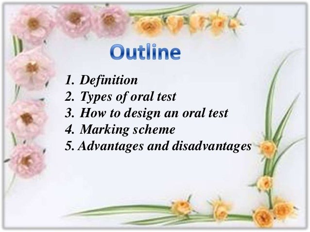 oral test advantages disadvantages Explaining advantages and disadvantages, plus activity design steps, this   learning can cause issues when students take standardized tests,.