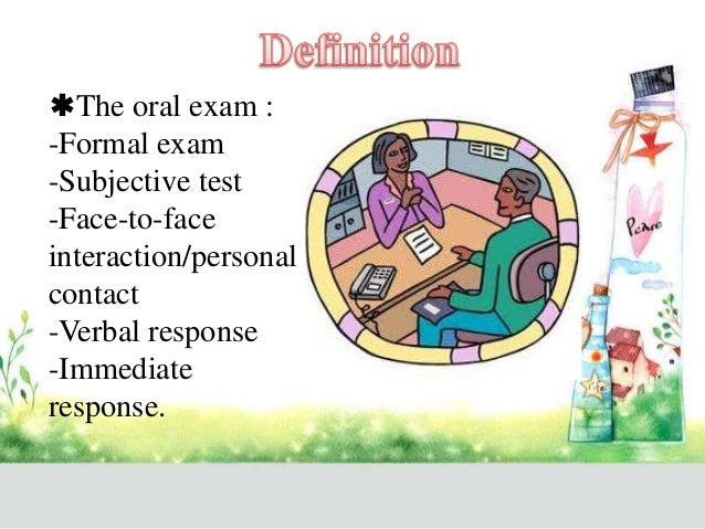 oral test topic Oral test and exam preparation tips designed to help students improve oral test   if you don't know the answer, say so but be direct and stay on topic.