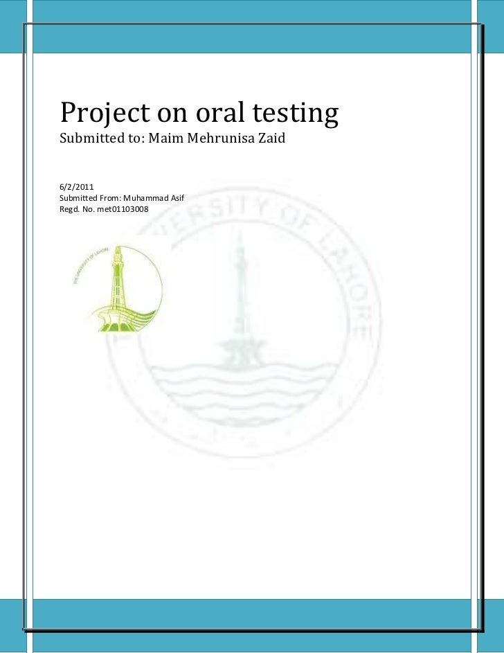 Project on oral testingSubmitted to: Maim Mehrunisa Zaid6/2/2011Submitted From: Muhammad AsifRegd. No. met011030081 Page