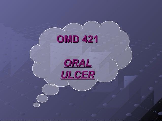 OMD 421 ORAL ULCER