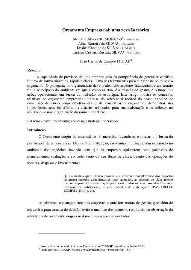 Orçamento Empresarial: uma revisão teórica Aleandra Alves CREMONEZZI1 - RGM 44654 Aline Barreira da SILVA¹ - RGM 46188 Jes...